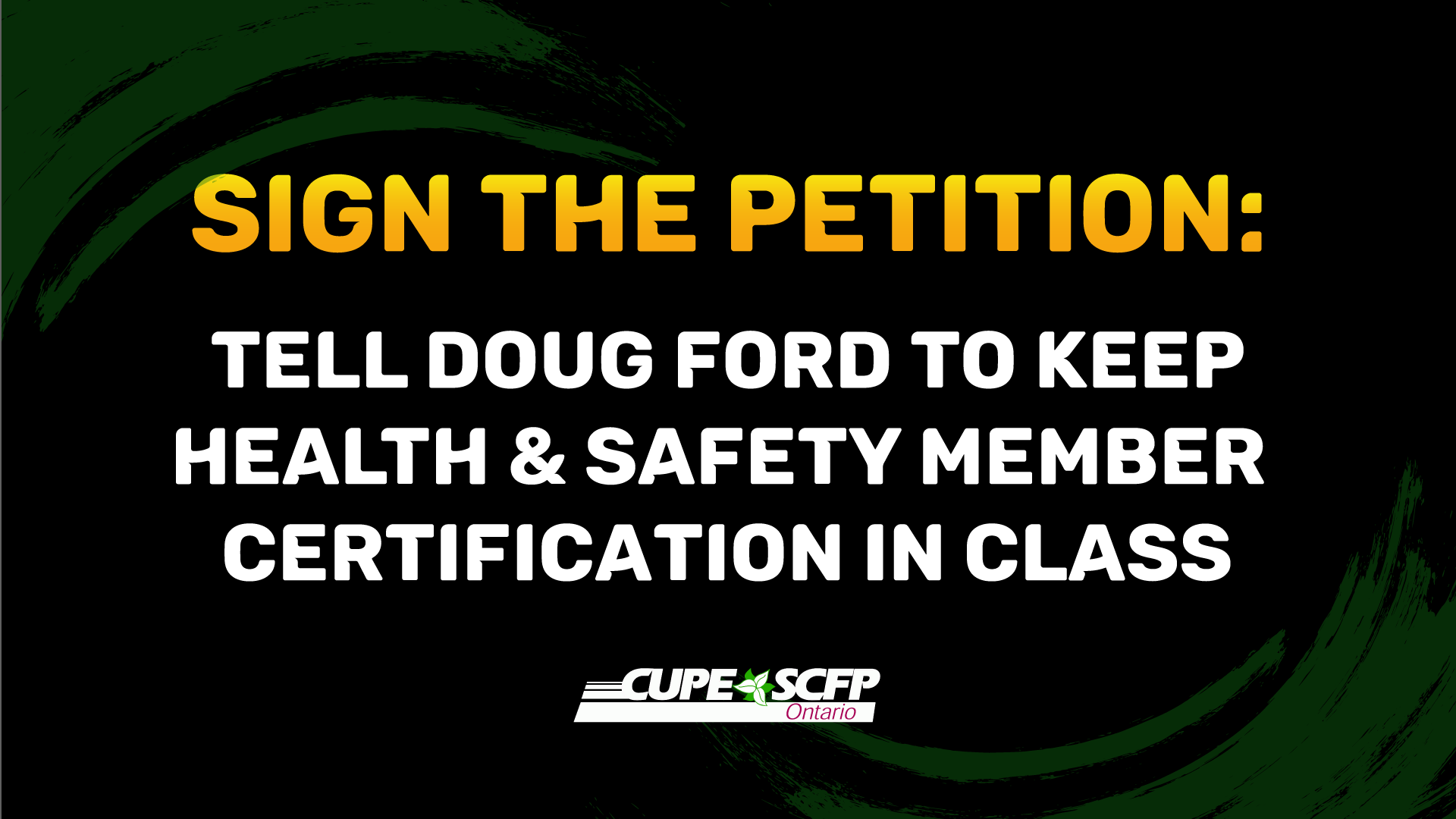 Sign the Petition: Tell Doug Ford to Keep Health & Safety Member Certification In Class
